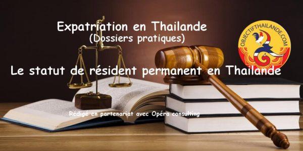 Le statut de résident permanent en Thailande