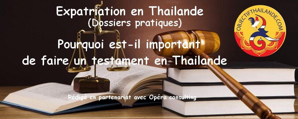 Pourquoi est-il important de faire un testament en thailande