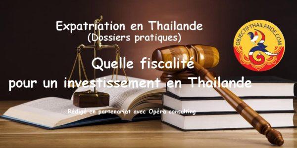 Quelle fiscalité pour un investissement en Thailande