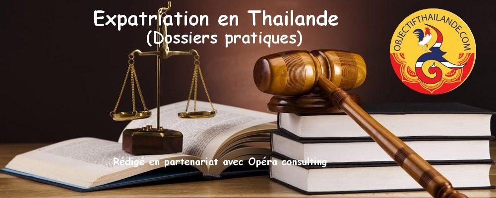 Expatriation en Thailande, nos dossiers pratiques