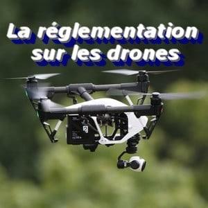 réglementation sur les drones