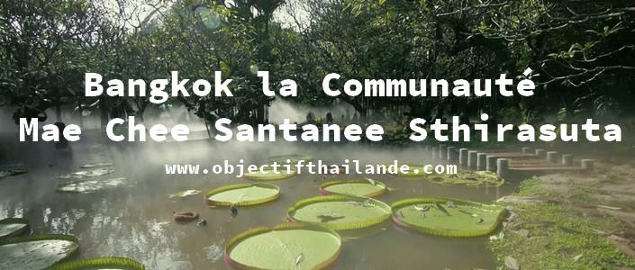 Communauté Mae Chee Santanee Sthirasut à Bangkok