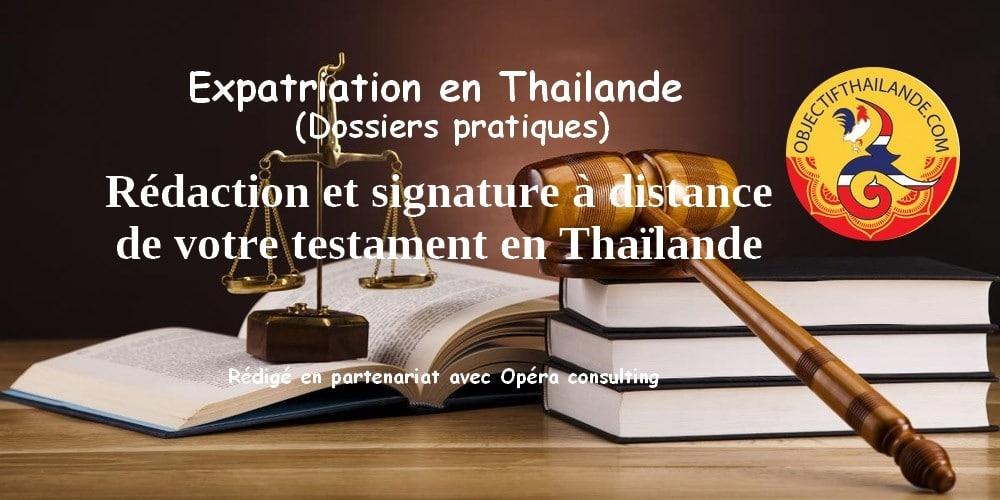 La rédaction et signature à distance de votre testament en Thaïlande
