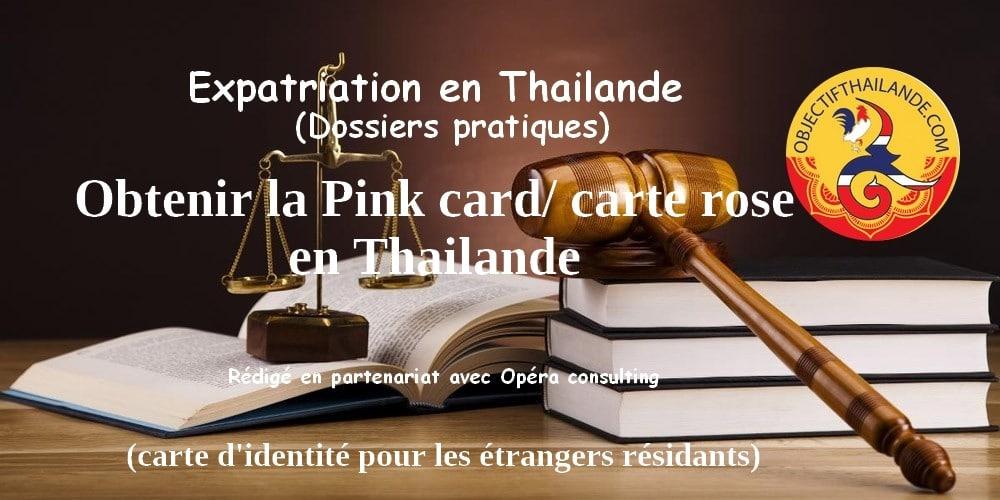 Obtenir la Pink card/ carte rose en Thaïlande (carte d'identité thaïe)