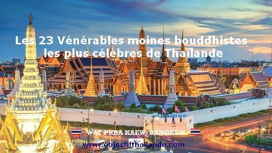 Les 23 Vénérables moines bouddhistes les plus célèbres de Thaïlande