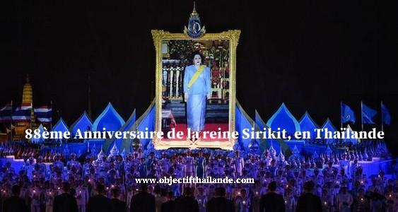 88ème Anniversaire de la reine Sirikit, en Thaïlande