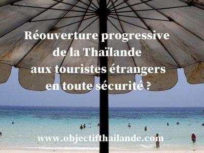 Réouverture progressive de la Thaïlande aux touristes étrangers en toute sécurité ?