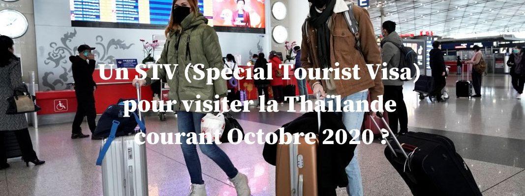 Un STV (Special Tourist Visa) pour visiter la Thaïlande courant Octobre 2020 ?