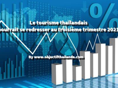 Le tourisme thaïlandais pourrait se redresser au troisième trimestre 2021