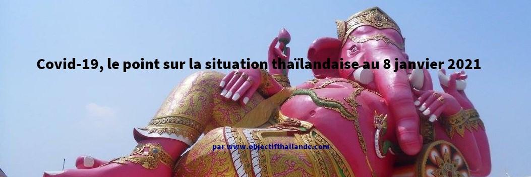 Covid-19, le point sur la situation thaïlandaise au 8 janvier 2021