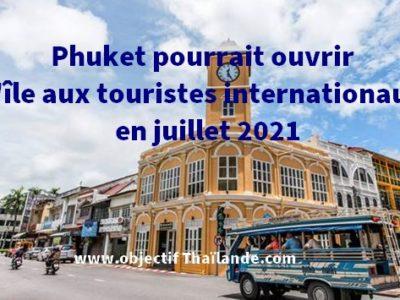 Phuket pourrait ouvrir l'île aux touristes internationaux en juillet 2021