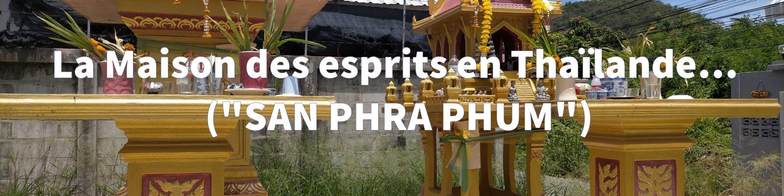 La Maison des esprits en Thaïlande… San Phra Phum